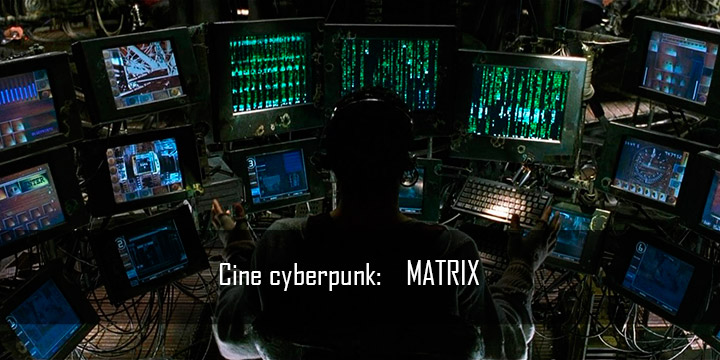Cine cyberpunk: The Matrix
