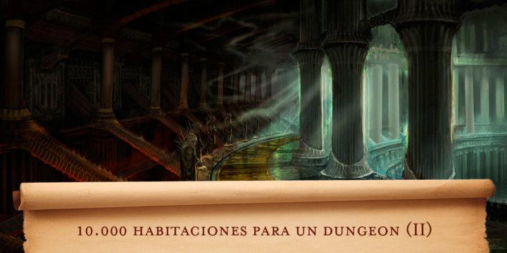 10.000 habitaciones para un dungeon (II)